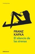 El Silencio De Las Sirenas - Franz Kafka - Debolsillo