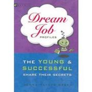 dream job profiles,the young and successful share their secrets - donna hayden green - houghton mifflin