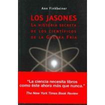 portada los jasones/ the jasons,la historia secreta de los cientificos de la guerra fria/ the secret history of science´s postwar el