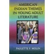 american indian themes in young adult literature - paulette fairbanks molin - rowman & littlefield pub inc