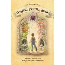 portada writing picture books,a hands-on guide from story creation to publication