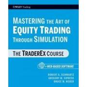 mastering the art of equity trading through simulation,the traderex course - robert a. schwartz - john wiley & sons inc