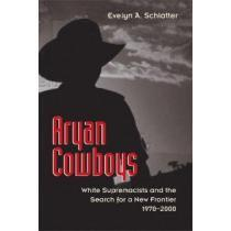 portada aryan cowboys,white supremacists and the search for a new frontier, 1970-2000