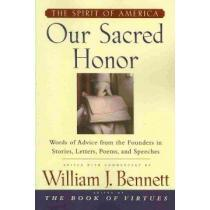 portada our sacred honor,words of advice from the founders in stories, letters, poems, and speeches