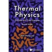 thermal physics,entropy and free energies - joon chang lee - world scientific pub co inc