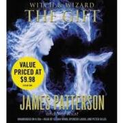 witch & wizard,the gift - james patterson - hachette audio