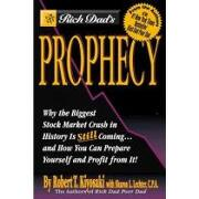rich dad´s prophecy,why the biggest stock market crash in history is still coming...and how you can prepare yourself and - robert t. kiyosaki - grand central pub