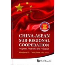 portada china-asian sub-regional cooperation,progress, problems, and prospect