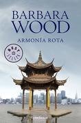 Armonía Rota (Best Seller) - Barbara Wood - Debolsillo
