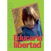 coleccion educando 6 educar la libertad - patris comité editorial - Editorial Patris