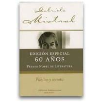 GABRIELA MISTRAL PUBLICA Y SECRETA