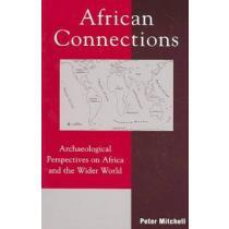 portada african connections,an archaeological perspective on africa and the wider world