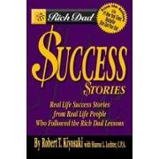 rich dad´s success stories,real life success stories from real life people who followed the rich dad lessons - robert t. kiyosaki - grand central pub