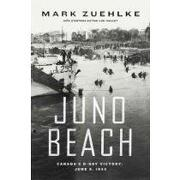 juno beach,canada´s d-day victory: june 6, 1944 - mark zuehlke - pgw