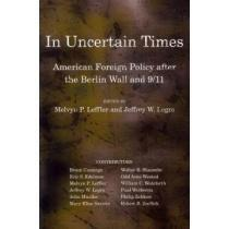 portada in uncertain times,american foreign policy after the berlin wall and 9/11