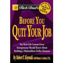 portada rich dad´s before you quit your job,ten real-life lessons every entrepreneur should know about building a multimillion-dollar business