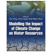 modelling the impact of climate change on water resources - c. fai fung - blackwell pub