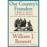 our country´s founders,a book of advice for young people - william j. (edt) bennett - simon & schuster
