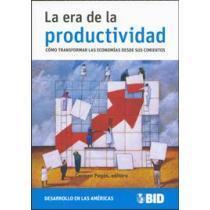 portada la era de la productividad: como transformar las economias desde sus cimientos