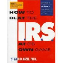 portada how to beat the i.r.s. at its own game,strategies to avoid-and fight-an audit