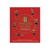 portada 6 minutos al dia brazos. sencillas rutinas de 6 minutos