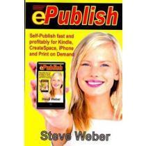 portada epublish,self-publish fast and profitably for kindle, iphone, createspace and print on demand