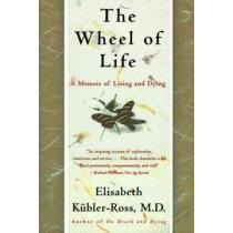 portada the wheel of life,a memoir of living and dying
