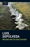 Mundo del fin del Mundo: 13 (Maxi) - Luis Sepulveda - Tusquets