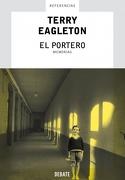 El portero: Memorias (REFERENCIAS) - Terry Eagleton - Debate
