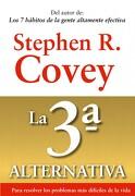 La 3ª Alternativa: Para Resolver los Problemas más Difíciles de la Vida (Biblioteca Covey) - Stephen R. Covey - Ediciones Paidós