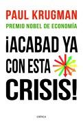¡Acabad ya con esta crisis! - paul krugman - critica