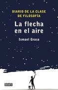 Flecha En El Aire, La (DEBATE) - ISMAEL GRASA - Debate