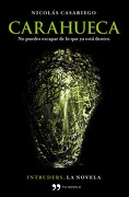 Carahueca: Intruders, la novela (Novela (temas Hoy)) - Nicolás Casariego - Editorial Planeta