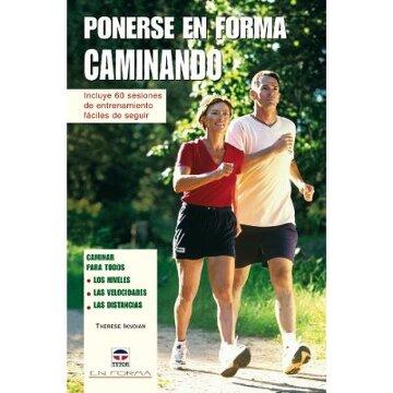 Libro Ponerse En Forma Caminando En Forma Tutor Therese Iknoian Isbn 9788479026783 Comprar En Buscalibre