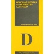 memorias ineditas de un ministro ilustrado (francisco saavedra). - manuel. moreno alonso - rodriguez castillejo, s.l.