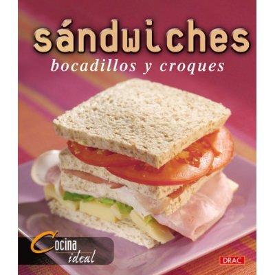 Sandwiches. Bocadillos y Croques - DRAC