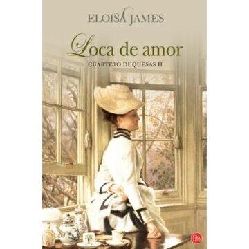 portada Loca De Amor (bolsillo): Cuarteto Duquesas Ii (formato Grande)