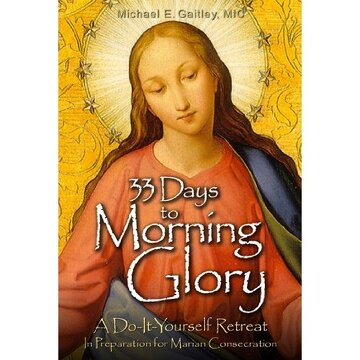 portada 33 days to morning glory: a do-it- yourself retreat in preparation for marian consecration
