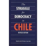 the struggle for democracy in chile (revised edition) - paul drake,ivan jaksic - university of nebraska press