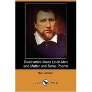discoveries made upon men and matter and some poems (dodo press) - ben jonson - dodo press