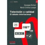 television y calidad el debate inter -  - la crujia