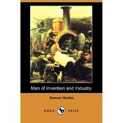 men of invention and industry (dodo press) - samuel smiles - dodo press