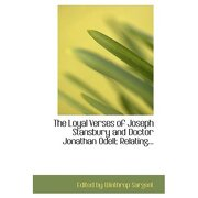 loyal verses of joseph stansbury and doctor jonathan odell; relating... - edited by winthrop sargent - bibliobazaar