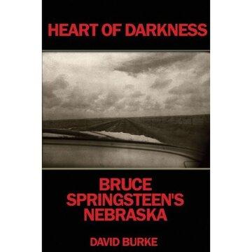 portada heart of darkness: bruce springsteen ` s nebraska