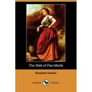 well of pen-morfa (dodo press) - elizabeth gaskell - dodo press