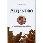 alejandro: la arrolladora marcha de la falange - gabriel sanchez sorondo - lectorum publications