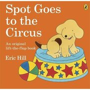 Spot Goes to the Circus  - eric hill - penguin