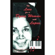 the love for a dying woman with lupus - odell k miller sr. - authorhouse