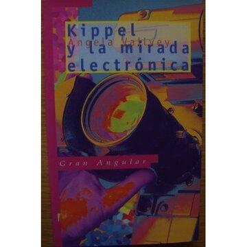 portada Kippel Y La Mirada Electronica (Gran Angular, 142)