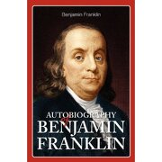 autobiography of benjamin franklin - benjamin franklin - simon & brown